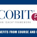 COBIT 5 - An ISACA Framework | COBIT 5-Benefits from Course and Much More