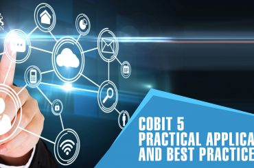 COBIT 5 Practical Applications and Best Practices
