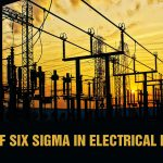 Top 4 utilities and benefits of Six Sigma for Electrical Engineering