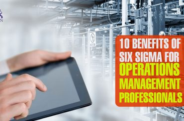 Here are the top 10beneifts of Lean Six Sigma Program for an Operations Management Professional