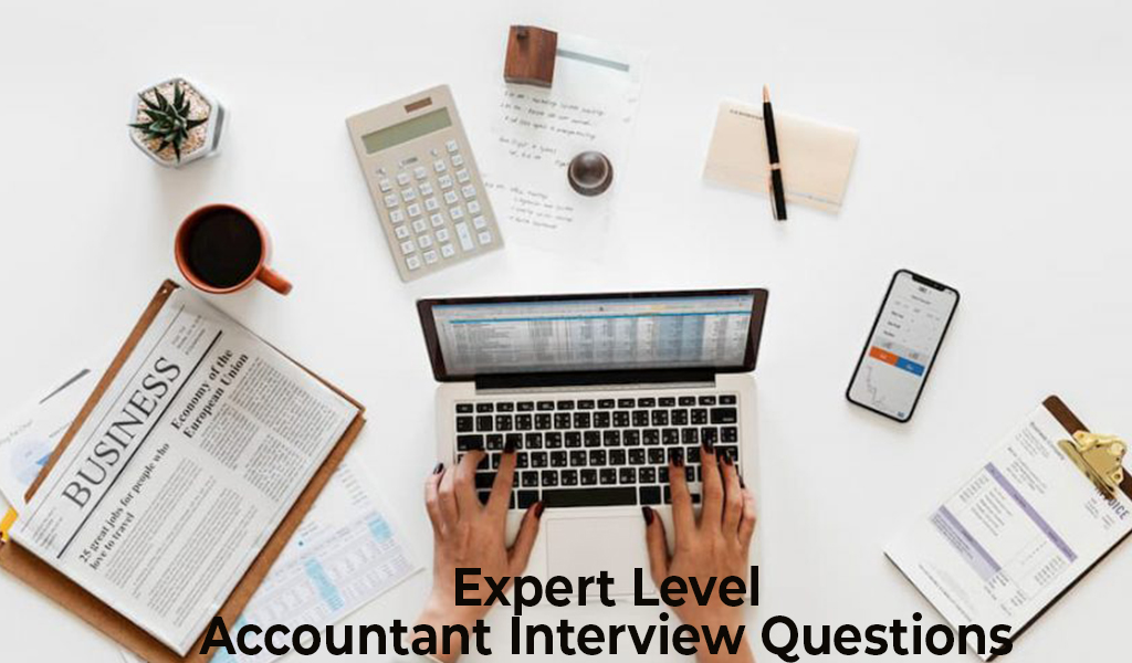Expert Level Accountant Interview Questions